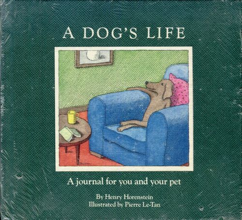 A Dog's Life: A Journal for You and Your Pet, Henry Horenstein