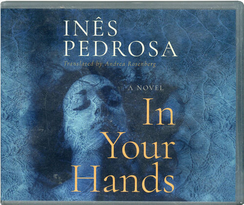 In Your Hands (Audible Audiobook — Unabridged), Inês Pedrosa